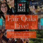 Fair Oaks Live Thursdays at noon in fair oaks california tune in to i love fair oaks