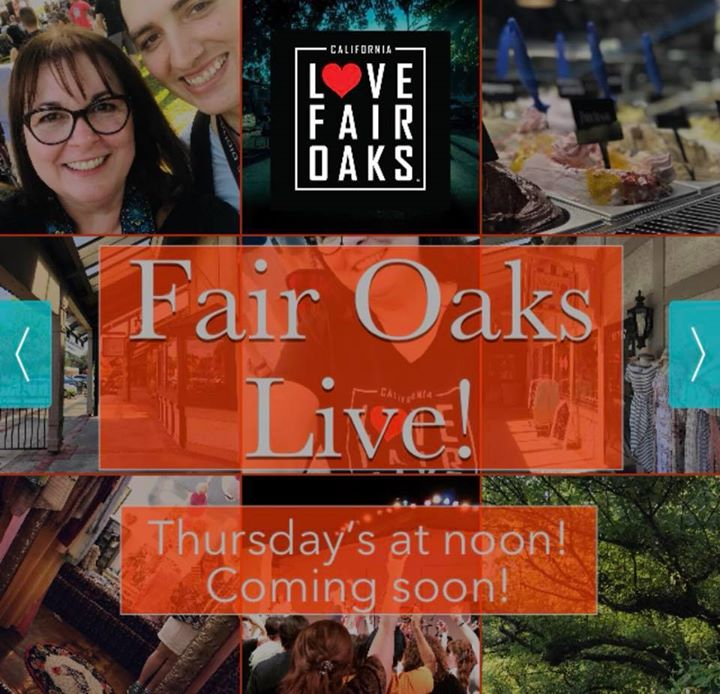 Fair Oaks Live Thursdays at noon in fair oaks california tune in to i love fair oaks